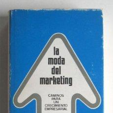 Libros de segunda mano: LA MODA DEL MARKETING, POR THEODORE LEVITT.. Lote 114103511