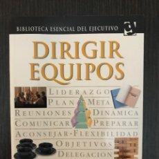Libros de segunda mano: DIRIGIR EQUIPOS, BIBLIOTECA ESENCIAL DEL EJECUTIVO, DORLING KINDERSLEY 1998. Lote 114120867