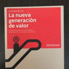 Libros de segunda mano: GONZALO BRUJÓ, LA NUEVA GENERACIÓN DE VALOR. INTERBRAND 2008. Lote 114121923