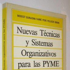 Libros de segunda mano: NUEVAS TECNICAS Y SISTEMAS ORGANIZATIVOS PARA LAS PYME - MODEST GUINJOAN FARRE *. Lote 114195119