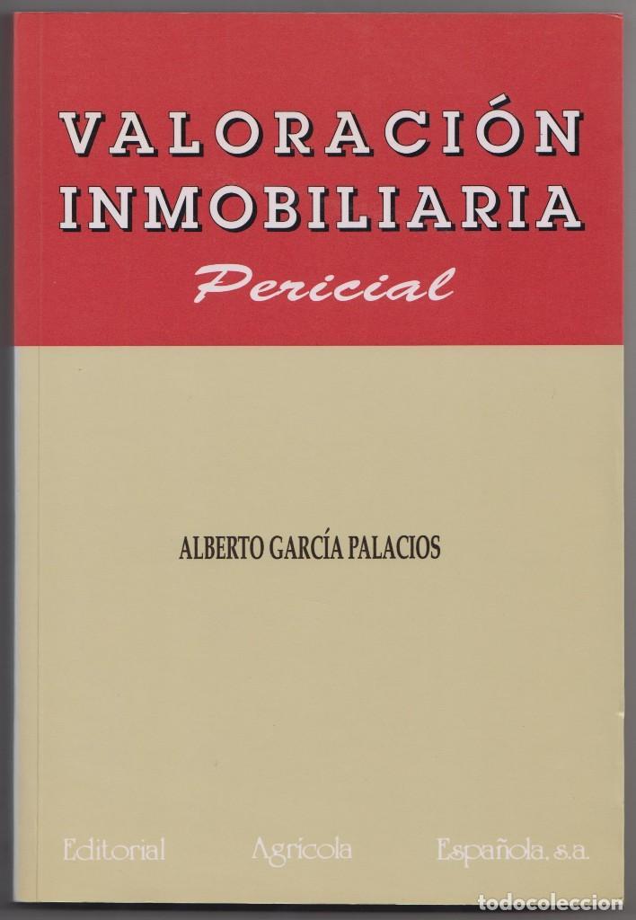 VALORACIÓN INMOBILIARIA PERICIAL (Libros de Segunda Mano - Ciencias, Manuales y Oficios - Derecho, Economía y Comercio)