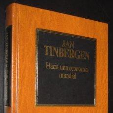 Libros de segunda mano: HACIA UNA ECONOMIA MUNDIAL - JAN TINBERGEN *. Lote 114291303