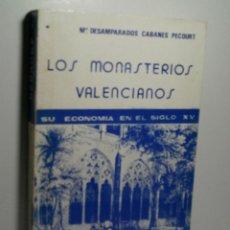 Libros de segunda mano: LOS MONASTERIOS VALENCIANOS. SU ECONOMÍA EN EL SIGLO XV. TOMO I. CABANES PECOURT Mº DESAMPARADOS. Lote 206514711