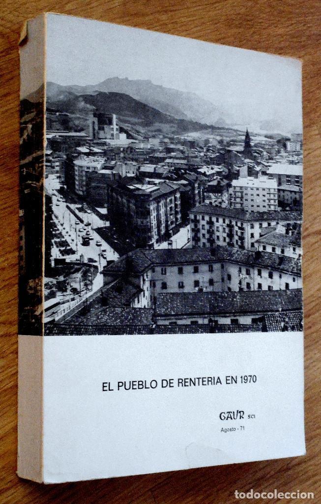Libros de segunda mano: EL PUEBLO DE RENTERÍA EN 1970 - GAUR SCI AÑO 1971 - PUBLICADO POR EL AYUNTAMIENTO DE RENTERÍA - Foto 2 - 114537783
