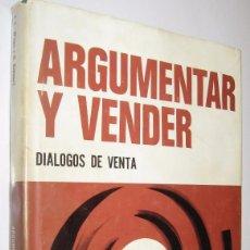Libros de segunda mano: ARGUMENTAR Y VENDER - DIALOGOS DE VENTA - J. L. WAGE *. Lote 114984563