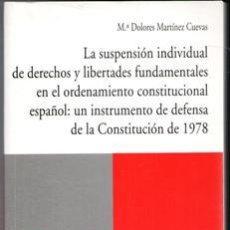 Livros em segunda mão: LA SUSPENSIÓN INDIVIDUAL DE DERECHOS Y LIBERTADES FUNDAMENTALES EN EL ORDINAMIENTO JURÍDICO ESPAÑOL. Lote 115217418