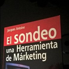 Libros de segunda mano: EL SONDEO UNA HERRAMIENTA DE MARKETING. JACQUES ANTOINE. DEUSTO 2003. . Lote 115315415