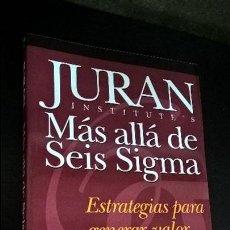 Libros de segunda mano: MAS ALLA DE SEIS SIGMA. ESTRATEGIAS PARA GENERAR VALOR. JOSEPH A. DE FEO Y WILLIAM W. BARNARD. . Lote 115485683