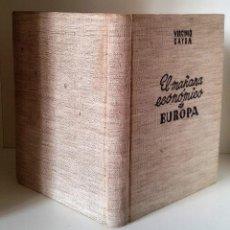 Libros de segunda mano: EL MAÑANA ECONÓMICO DE EUROPA, VIRGINIO GAYDA. VICESECRETARIA DE EDUCACIÓN POPULAR, 1942.. Lote 115580139
