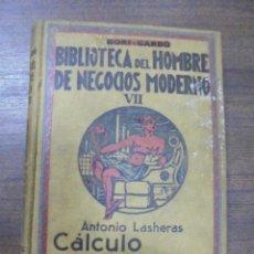 Libros de segunda mano: CALCULO COMERCIAL. ANTONIO LASHERAS SANZ. JOSE MONTESO, EDITOR. 1942.. Lote 116065863