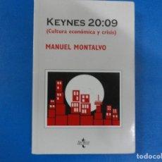 Libros de segunda mano: KEYNES 20:09 - CULTURA ECONÓMICA Y CRISS - MANUEL MONTALVO - 2010. Lote 116473375