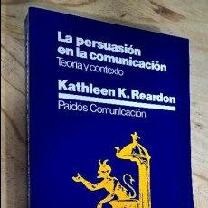 Livros em segunda mão: LA PERSUASIÓN EN LA COMUNICACIÓN: TEORÍA DEL TEXTO KATHLEEN K. REARDON. Lote 116700435