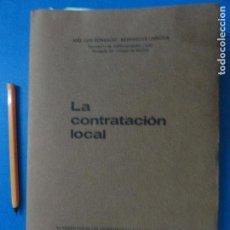 Libros de segunda mano: LA CONTRATACIÓN LOCAL JOSÉ LUIS GONZÁLEZ BERENGUER URRUTIA - 1982. Lote 116718215