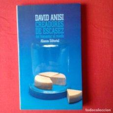 Libros de segunda mano: CREADORES DE ESCASEZ: DEL BIENESTAR AL MIEDO. DAVID ANISI · ALIANZA EDITORIAL 1995, 1º EDIC ECONOMIA. Lote 116838663