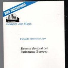 Libros de segunda mano: SISTEMA ELECTORAL DEL PARLAMENTO EUROPEO, FERNANDO SANTAOLALLA LÓPEZ. Lote 116884948