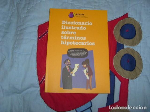 DICCIONARIO ILUSTRADO SOBRE TERMINOS HIPOTECARIOS (Libros de Segunda Mano - Ciencias, Manuales y Oficios - Derecho, Economía y Comercio)