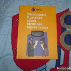 Libros de segunda mano: DICCIONARIO ILUSTRADO SOBRE TERMINOS HIPOTECARIOS. Lote 117392747