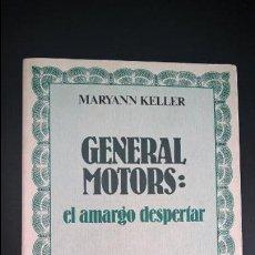 Libros de segunda mano - GENERAL MOTORS: EL AMARGO DESPERTAR. MARYANN KELLER. - 117639511