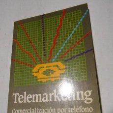 Libros de segunda mano: TELEMARKETING / COMERCIALIZACIÓN POR TELÉFONO - JEFFREY POPE - EDITORIAL MAEVA 1988. Lote 117676647