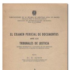 Libros de segunda mano: AZNAR (B.).– EL EXAMEN PERICIAL DE DOCUMENTOS ANTE LOS TRIBUNALES DE JUSTICIA. MEDICINA LEGAL. 1954. Lote 117801676