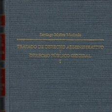 Libros de segunda mano: TRATADO DE DERECHO ADMINISTRATIVO Y DERECHO PÚBLICO GENERAL (VOL. I) / S. MUÑOZ MACHADO. Lote 155588177