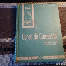 Libros de segunda mano: 123-CURSO DE COMERCIO, INICIACION A LA CONTABILIDAD, J. KUNHNEL PORTA, . Lote 118163283