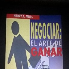 Libros de segunda mano: NEGOCIAR: EL ARTE DE GANAR. METODOS, CONCEPTOS, DIFERENTES ETAPAS, PALABRAS CLAVE... HARRY A. MILLS.. Lote 118471647
