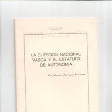 Livros em segunda mão: LA CUESTIÓN NACIONAL VASCA Y EL ESTATUTO DE AUTONOMÍA, GURUTZ JÁUREGUI BERECIARTU. Lote 118565591