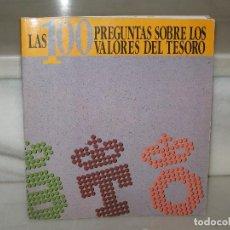 Libros de segunda mano: LAS 100 PREGUNTAS SOBRE LOS VALORES DEL TESORO. 1992.. Lote 118654811
