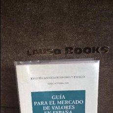 Libros de segunda mano: GUIA PARA EL MERCADO DE VALORES EN ESPAÑA. MERCADOS, VALORES Y REGULACION. FRANCISCO LUIS DE VERA SA. Lote 118701011