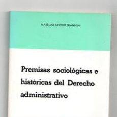 Livros em segunda mão: PREMISAS SOCIOLÓGICAS E HISTÓRICAS DEL DERECHO ADMINISTRATIVO, MASSIMO SEVERO GIANNINI. Lote 118807351