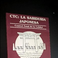 Libros de segunda mano: CTC: LA SABIDURIA JAPONESA. CONTROL TOTAL DE LA CALIDAD. HAJIME KARATSU. . Lote 118812143