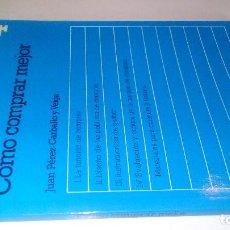 Libros de segunda mano: COMO COMPRAR MEJOR-DEPARTAMENTO DE ESTUDIOS CEAM . MANUALES 4. Lote 119333775