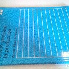 Libros de segunda mano: COMO GESTIONAR LA PRODUCCION-DEPARTAMENTO DE ESTUDIOS CEAM . MANUALES 13. Lote 119334243