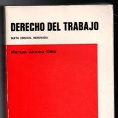 Libros de segunda mano: DERECHO DEL TRABAJO, MANUEL ALONSO OLEA. Lote 119592216