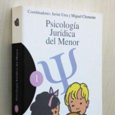 Libros de segunda mano: PSICOLOGÍA JURÍDICA DEL MENOR - URRA, JAVIER Y CLEMENTE, MIGUEL (COORDS.). Lote 120182516
