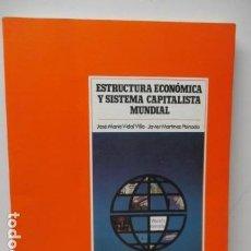 Libros de segunda mano: ESTRUCTURA ECONOMICA Y SISTEMA CAPITALISTA MUNDIAL - JOSE MARIA VIDAL VILLA. JAVIER MARTINEZ PEINADO. Lote 120268859