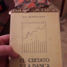 Libri di seconda mano: EL CRÉDITO Y LA BANCA. POR WILHELM LEXIS. COLECCION LABOR 1939. Lote 120585583