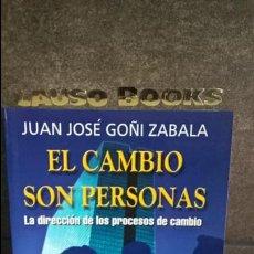 Libros de segunda mano: EL CAMBIO SON PERSONAS: LA DIRECCIÓN DE LOS PROCESOS DE CAMBIO JUAN JOSÉ GOÑI ZABALA. Lote 120826447