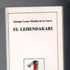 Livros em segunda mão: EL LEHENDAKARI, ENRIQUE LUCAS MURILLO DE LA CUEVA. Lote 120870472