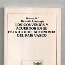 Livros em segunda mão: LOS CONVENIOS Y ACUERDOS EN EL ESTATUTO DE AUTONOMÍA DEL PAÍS VASCO, MARTÍN Mª RAZQUIN LIZARRAGA. Lote 120870476