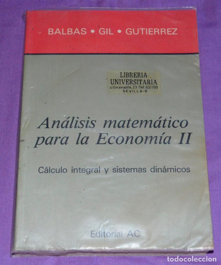 LIBRO ANÁLISIS MATEMÁTICO PARA LA ECONOMÍA II. BALBAS, GIL, GUTIÉRREZ. (Libros de Segunda Mano - Ciencias, Manuales y Oficios - Derecho, Economía y Comercio)