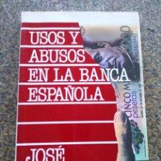 Libros de segunda mano: USOS Y ABUSOS EN LA BANCA ESPAÑOLA -- JOSE JUNYENT -- PIRAMIDE 1989 --. Lote 121177595