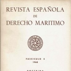 Libros de segunda mano: REVISTA ESPAÑOLA DE DERECHO MARÍTIMO, FASCÍCULO 3 (1968) : DOCTRINA. Lote 121288139