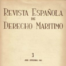 Libros de segunda mano: REVISTA ESPAÑOLA DE DERECHO MARÍTIMO, NÚM. 3 (JULIO-SEPTIEMBRE, 1963). . Lote 121289815