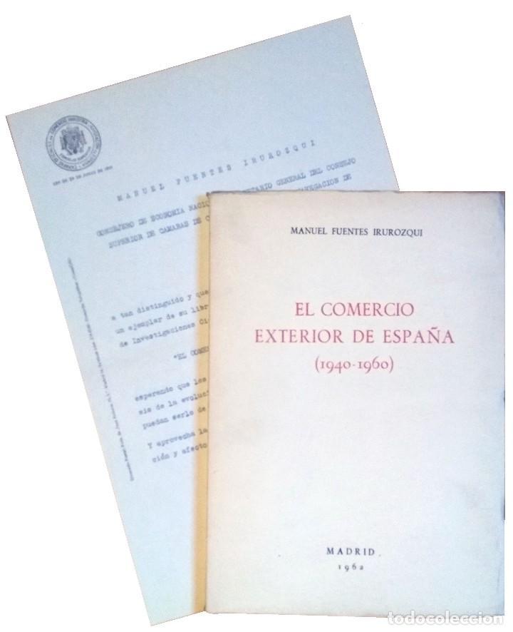 EL COMERCIO EXTERIOR DE ESPAÑA (1940-1960) / MANUEL FUENTES IRUROZQUI. MADRID : DIANA, 1962. CARTA (Libros de Segunda Mano - Ciencias, Manuales y Oficios - Derecho, Economía y Comercio)