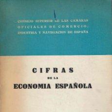 Libros de segunda mano: CIFRAS DE LA ECONOMÍA ESPAÑOLA / … CÁMARAS OFICIALES DE COMERCIO, INDUSTRIA Y NAVEGACIÓN. 1961. Lote 121291023