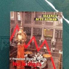 Libros de segunda mano: NO LE DIGAS A MI MADRE QUE TRABAJO EN BOLSA - FRANCISCO ÁLVAREZ MOLINA. Lote 121449563