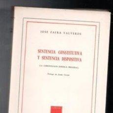 Libros de segunda mano: SENTENCIA CONSTITUTIVA Y SENTENCIA DISPOSITIVA, JOSÉ ZAFRA VALVERDE. Lote 122109100