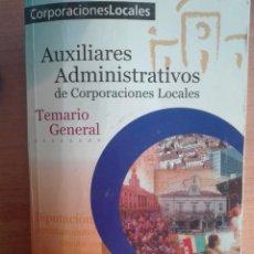 Libros de segunda mano: LIBRO AUXILIARES ADMINISTRATIVOS DE CORPORACIONES LOCALES.TEMARIO GENERAL MAD. Lote 122116167